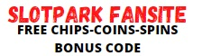 Slotpark Free Chips,Coins,spins and Bonus Codes